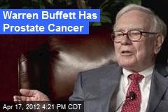 Warren Buffett Has Prostate Cancer