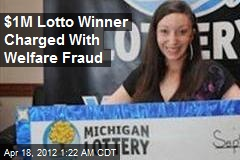 $1M Lotto Winner Charged With Welfare Fraud