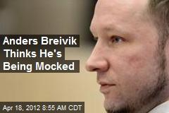 Anders Breivik Thinks He's Being Mocked
