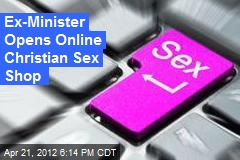 Ex-Minister Opens Online Christian Sex Shop