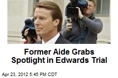 Edwards Trial Opens With Spotlight on Ex-Aide
