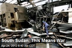 South Sudan: This Means War