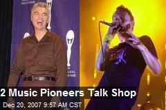 2 Music Pioneers Talk Shop