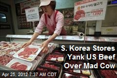 S. Korea Stores Yank US Beef Over Mad Cow