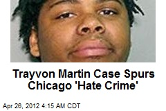 Trayvon Case Cited in Chicago 'Hate Crime'