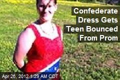 Confederate Dress Gets Teen Bounced From Prom