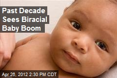 Past Decade Sees Biracial Baby Boom