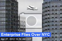 Look Up, NYC: Enterprise Flies Today