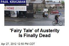 'Fairy Tale' of Austerity Is Finally Dead