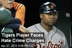 Tigers Player Faces Hate Crime Charges