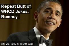 Repeat Butt of WHCD Jokes: Romney