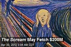 Scream May Fetch $200M
