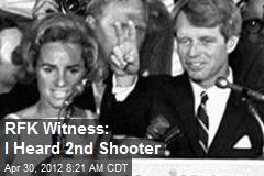 RFK Witness: I Heard 2nd Shooter