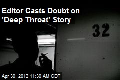 Editor Casts Doubt on 'Deep Throat' Story