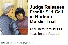 Judge Releases Frantic 911 Call in Hudson Murder Trial