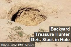 Backyard Treasure Hunter Gets Stuck in Hole