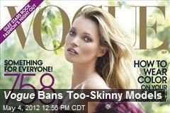 Vogue Bans Too-Skinny Models