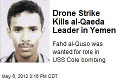 Drone Strike Kills al-Qaeda Leader in Yemen
