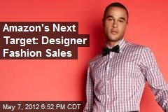 Amazon's Next Target: Designer Fashion Sales