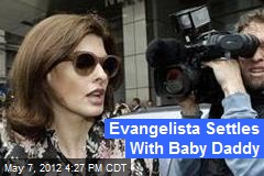 Evangelista Settles With Baby Daddy