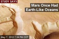 Mars Once Had Earth-Like Oceans