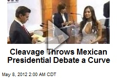 CleavageThrows Mexican Prez Debate a Curve