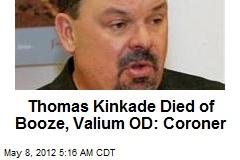 Thomas Kinkade Died of Booze, Valium OD: Coroner