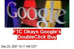 FTC Okays Google's DoubleClick Buy