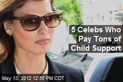 5 Celebs Who Pay Tons of Child Support