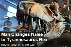 Man Changes Name to Tyrannosaurus Rex