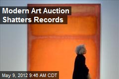 Modern Art Auction Shatters Records