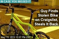Guy Finds Stolen Bike on Craigslist, Steals It Back