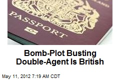 Bomb-Plot Busting Double-Agent Is British