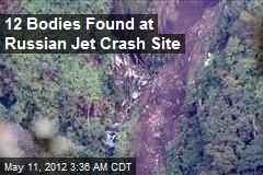 12 Bodies Found After Russian Jet Crash