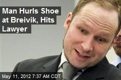 Man Hurls Shoe at Breivik, Hits Lawyer