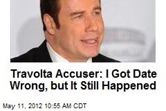 Travolta Accuser: I Got Date Wrong, but It Still Happened