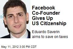 Facebook Co-Founder Gives Up US Citizenship