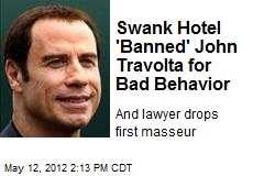 Swank Hotel 'Banned' John Travolta for 'Bad Behavior'