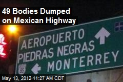 49 Bodies Dumped on Mexican Highway