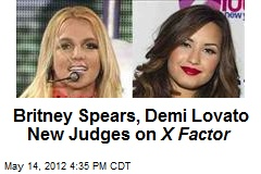 Spears, Lovato New Judges on 'X Factor'