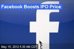 Facebook Ups IPO Price