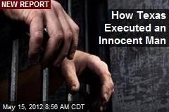 How Texas Executed an Innocent Man