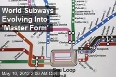 World Subways Evolving Into 'Master Form'