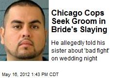 Chicago Cops Seek Groom in Bride's Slaying