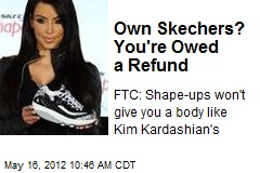 Own Skechers? You're Owed a Refund