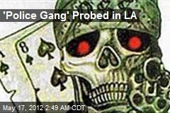 'Police Gang' Probed in LA