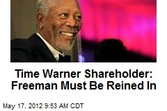 Time Warner Shareholder: Freeman Must Be Reined In