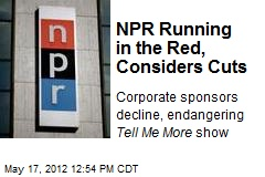 NPR Running in the Red, Considers Cuts