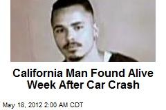 California Man Found Alive Week After Car Crash
