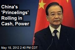 China's 'Princelings' Rolling in Cash, Power
